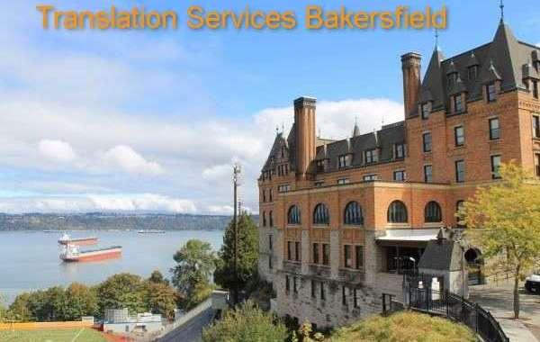 Translation Services Bakersfield| Top Industries in Bakersfield